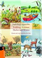 Frühling, Sommer, Herbst und Winter: Komm mit und entdecke das Jahr.