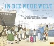 In die neue Welt. Eine Familiengeschichte in zwei Jahrhunderten