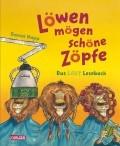 Löwen mögen schöne Zöpfe. Das Laut Lesebuch