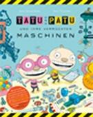 Tatu und Patu und ihre verrückten Maschinen
